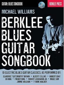 Berklee Blues Guitar Songbook [With CD (Audio)] - Michael Williams
