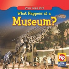 What Happens at a Museum? - Lisa Guidone