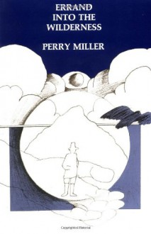 Errand into the Wilderness - Perry Miller