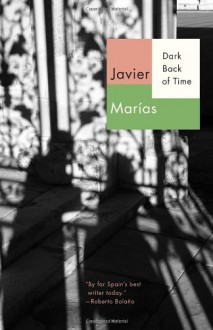 Dark Back of Time - Javier Marías