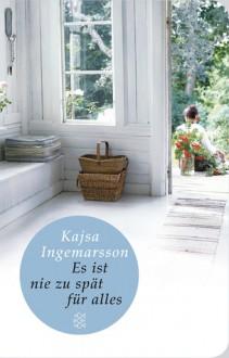 Es ist nie zu spät für alles - Kajsa Ingemarsson, Stefanie Werner