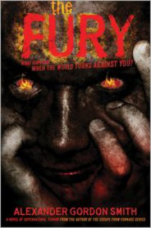 The Fury - Alexander Gordon Smith