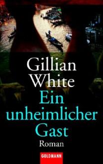 Ein unheimlicher Gast - Gillian White, Isabella Bruckmaier
