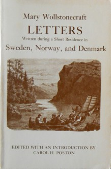 Letters Written during a Residence in Sweden, Norway, and Denmark (Bison Book) - Mary Wollstonecraft, Carol H. Poston