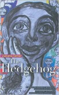 The Hedgehog - Zakaria Tamer, Denys Johnson-Davies, Brian O'Rourke