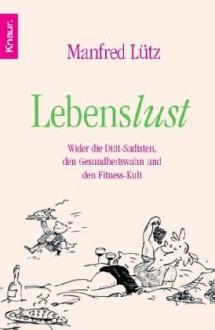 Lebenslust - Manfred Lütz