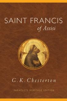 Saint Francis of Assisi - G.K. Chesterton