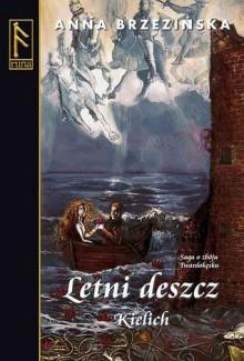 Letni deszcz. Kielich - Anna Brzezińska