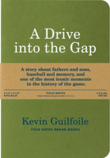 A Drive into the Gap - Kevin Guilfoile