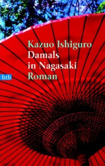 Damals in Nagasaki (Broschiert) - Kazuo Ishiguro