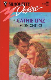 Midnight Ice (Silhouette Desire, No 846) - Cathie Linz