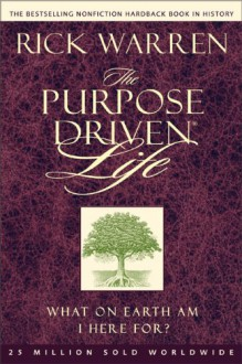 Purpose-Driven(r) Life - Rick Warren