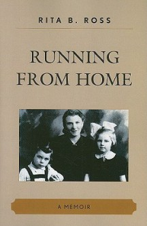 Running from Home - Rita B. Ross