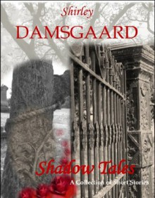 Shadow Tales - Shirley Damsgaard