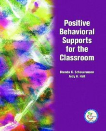 Positive Behavioral Supports for the Classroom - Brenda K. Scheuermann