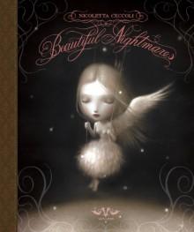 BEAUTIFUL NIGHTMARES N.E. - NICOLETTA CECCOLI