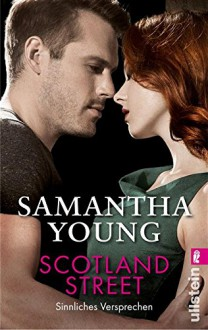 Scotland Street - Sinnliches Versprechen (Deutsche Ausgabe) (Edinburgh Love Stories) - Samantha Young, Nina Bader