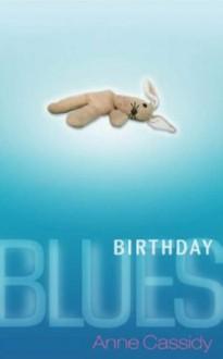 Birthday Blues - Anne Cassidy