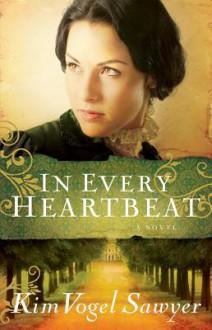 In Every Heartbeat - Kim Vogel Sawyer