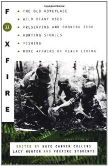 Foxfire 11 - Eliot Wigginton, Kaye Carver Collins, Lacy Hunter