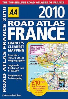 AA Road Atlas France 2010. - Automobile Association of Great Britain