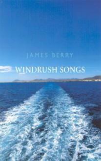 Windrush Songs - James Berry