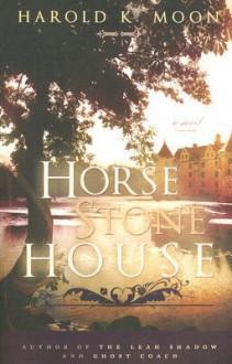 Horse Stone House - Harold K. Moon