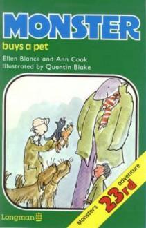 Monster Buys a Pet - Ellen Blance, Ann Cook, Quentin Blake