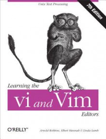 Learning the VI and VIM Editors - Arnold Robbins, Elbert Hannah, Linda Lamb