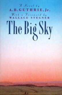 The Big Sky - A. B. Guthrie