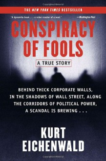 Conspiracy of Fools: A True Story - Kurt Eichenwald