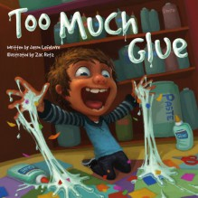 Too Much Glue - Jason Lefebvre,Zac Retz