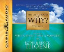 The Little Books of Why?, Vol. 1: Why a Manger, Why a Star - Bodie Thoene, Brock Thoene, Tom O'Malley