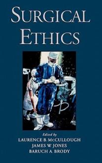 Surgical Ethics - James W. Jones