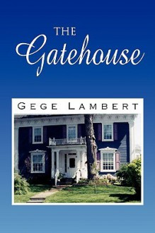 The Gatehouse - Gege Lambert