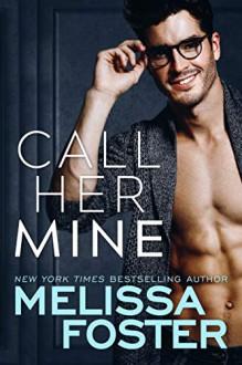 Call Her Mine (Harmony Pointe #1) - Melissa Foster