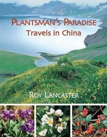Plantsman in Nepal - Roy Lancaster