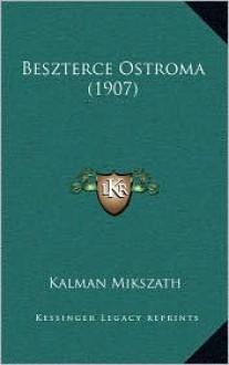 Beszterce Ostroma (1907) - Kalman Mikszath