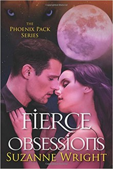 Fierce Obsessions (The Phoenix Pack Series) - Suzanne Wright