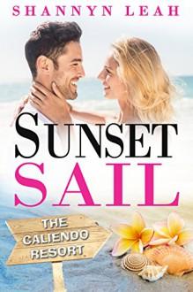 Sunset Sail: The Caliendo Resort-Emma Caliendo - Shannyn Leah