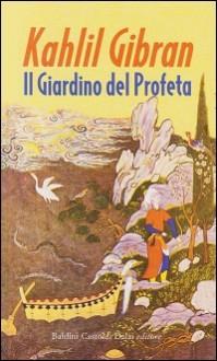 Il giardino del Profeta - Kahlil Gibran, Giovanna Francesca Brambilla