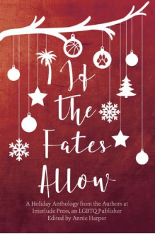 If the Fates Allow - Killian B. Brewer,Lynn Charles,Erin Finnegan,Pene Henson,Lilah Suzanne,Annie Harper