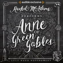 Anne of Green Gables - Audible Studios, Rachel McAdams, Maud Montgomery Lucy Maud Montgomery