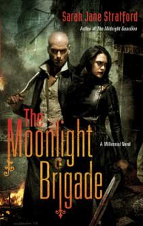 The Moonlight Brigade - Sarah-Jane Stratford
