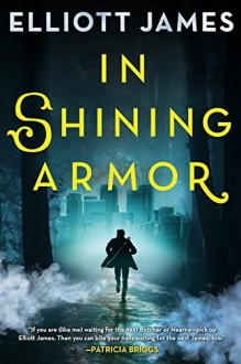 In Shining Armor (Pax Arcana) - James Elliott