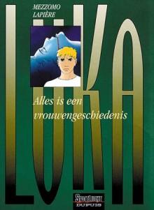 Luka: Alles Is Een Vrouwengeschiedenis (Vol. 1) - Gilles Mezzomo, Beatrice Monnoyer