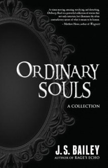 Ordinary Souls - J.S. Bailey