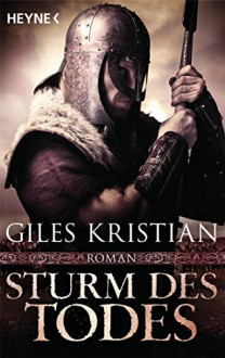 Sturm des Todes: Roman (Sigurd 3) (German Edition) - Giles Kristian, Wolfgang Thon