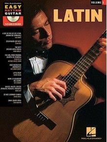 Latin: Easy Rhythm Guitar Volume 5 - Hal Leonard Publishing Company