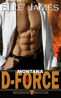 Montana D-Force (Brotherhood Protector Series) (Volume 3) - Elle James